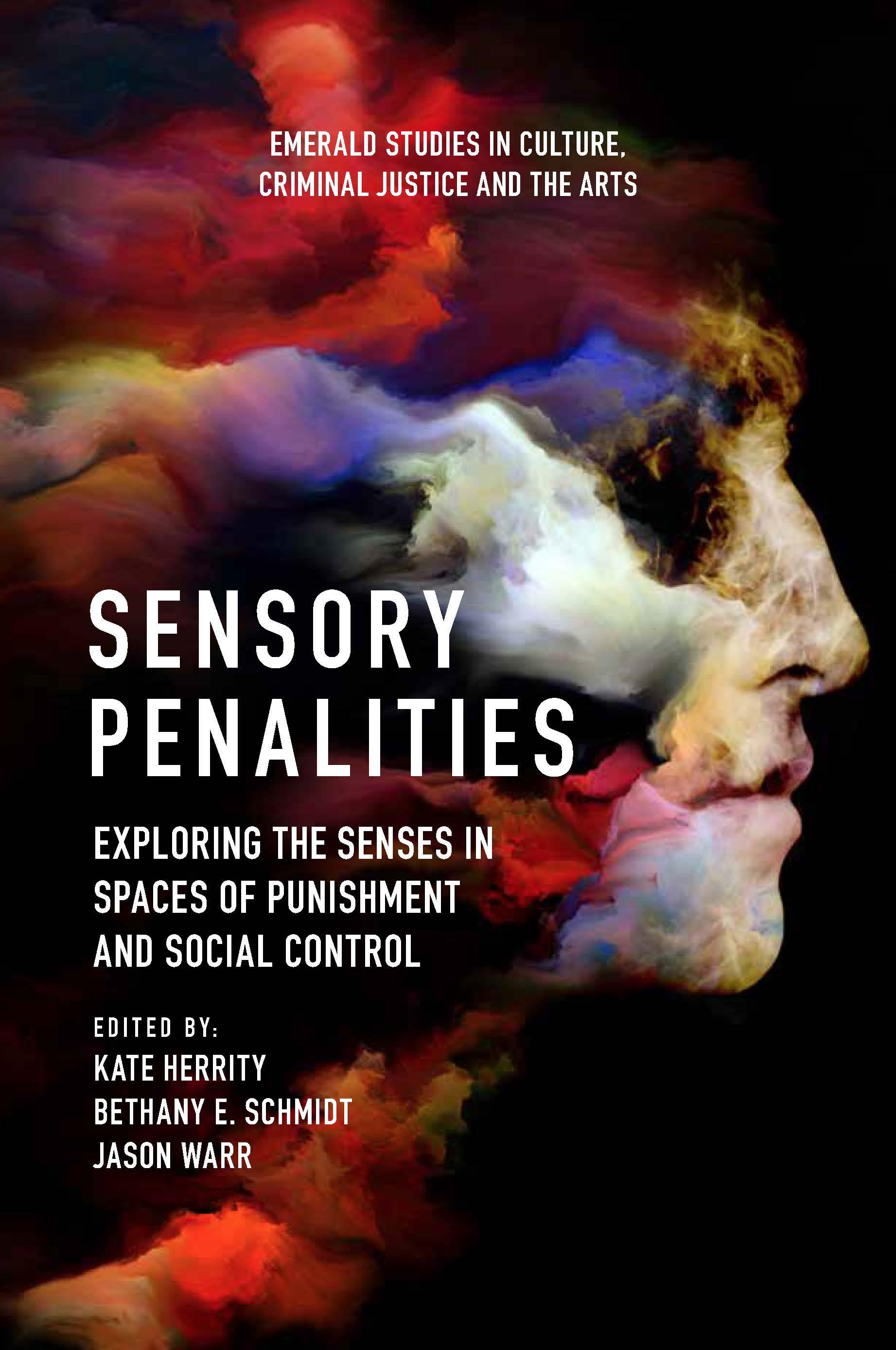 Virtual Book Launch: Sensory Penalities: Exploring the Senses in Spaces of Punishment and Social Control (Friday 12 February)